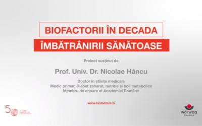 """Campania """"Biofactorii în decada îmbătrânirii sănătoase"""""""